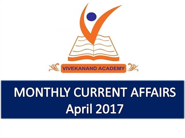 Vivekanand Academy Current Affairs Monthly - April 2017