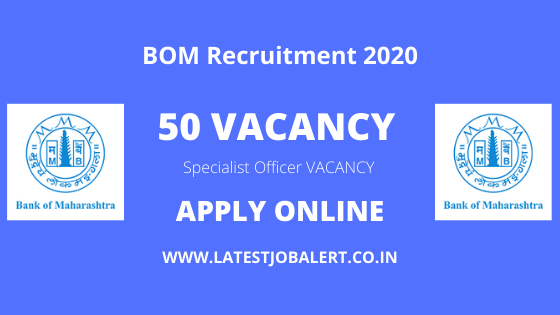 BOM Job,Bank of Maharashtra BOM specialist Officer Recruitment Online Form 2020 for Various Post|Apply online, BOM Recruitment Notification,Specialist Officer, BOM Jobs