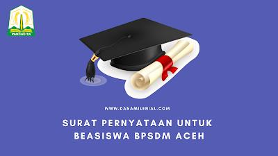 Surat Pernyataan untuk Beasiswa BPSDM  Aceh