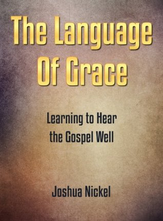 Book by Joshua Nickel - Language Of Grace