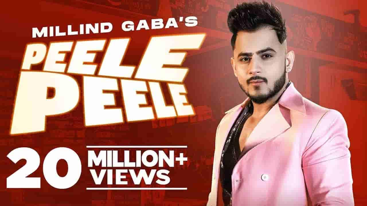 पीले पीले Peele peele lyrics in Hindi Millind Gaba Hindi Song