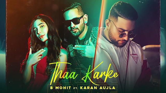 Thaa Karke Lyrics B Mohit ft. Karan Aujla I Rupan Bal I Latest Punjabi Song 2020 Lyrics Planet