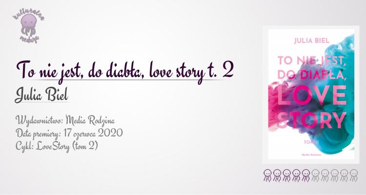 to nie jest do diabła love story tom II