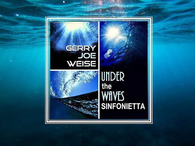 Gerry Joe Weise, Under the Waves Sinfonietta, for Orchestra