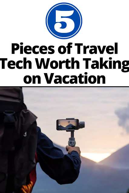 5 Pieces of Travel Tech Worth Taking on Vacation