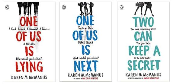 One Of Us Is Lying by Karen McManus, One Of Us Is Next by Karen McManus,   Two Can Keep A Secret by Karen McManus