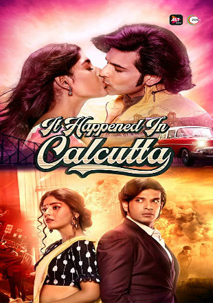It Happened In Calcutta 2020 Complete S01 Full Hindi Episode Download HDRip 720p