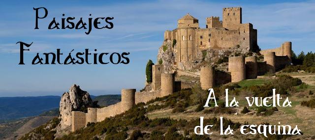 Paisajes Fantásticos a la vuelta de la esquina, Castillo de Loarre