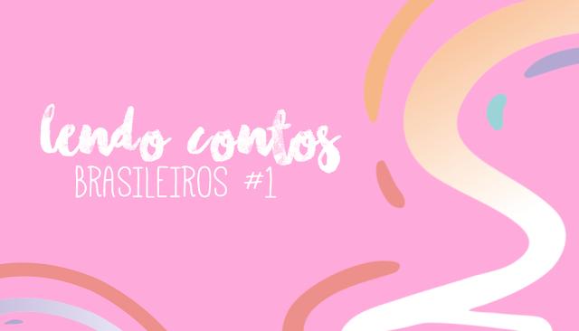 Lendo contos brasileiros #1