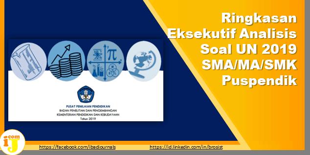 Ringkasan Eksekutif Analisis Soal UN 2019 SMA/MA/SMK Puspendik