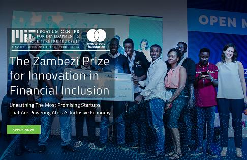 MIT Zambezi Prize for Innovation in Financial Inclusion 2018 - Apply Here