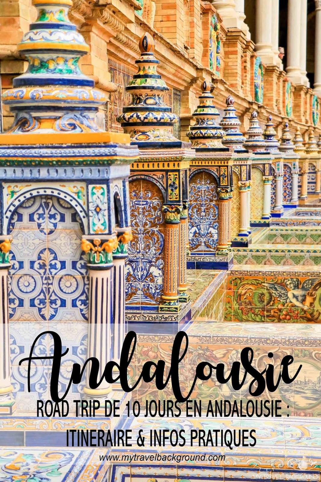 My Travel Background : mon road trip de 10 jours en Andalousie, Espagne : itinéraire & infos pratiques
