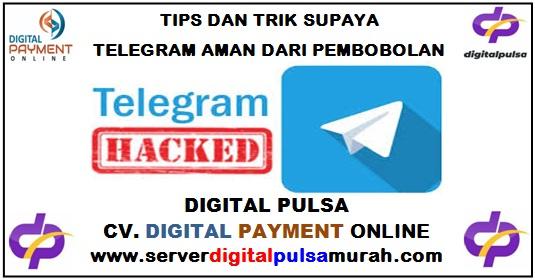 Tips dan Trik Supaya Telegram Aman Dari Pembobolan