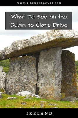 What to see on the Dublin to Clare Drive