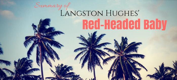 Summary of Langston Hughes' Red-Headed Baby