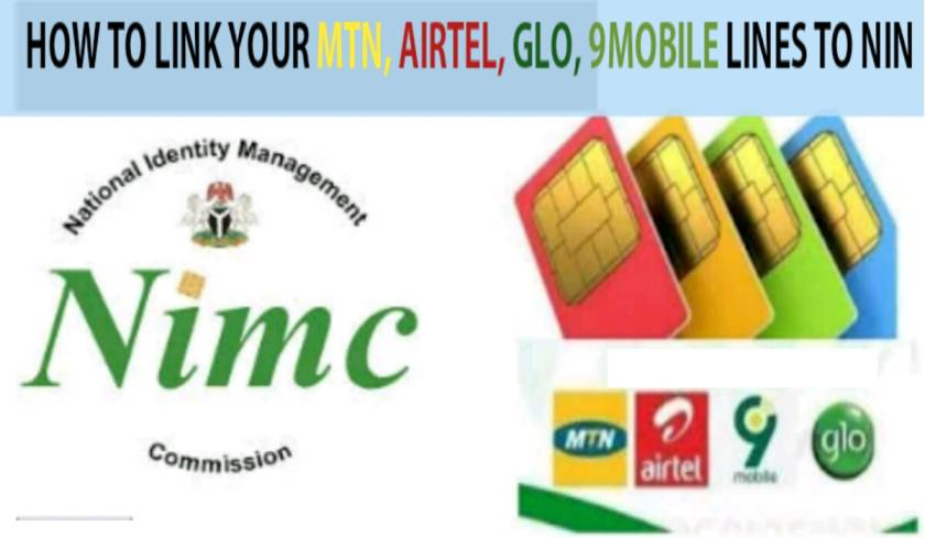Nimc HOW TO LINK YOUR MTN, AIRTEL, GLO, 9MOBILE LINES TO NIN