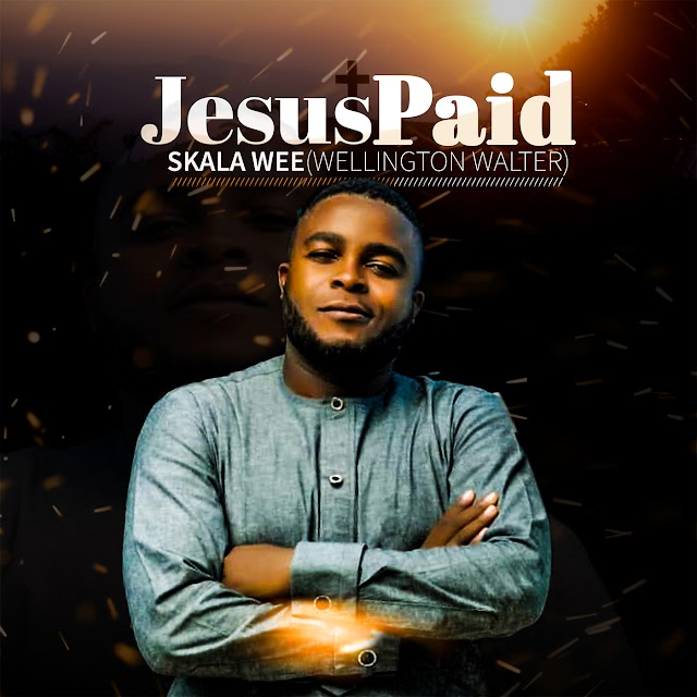 "Album: Skala Wee - ""Jesus Paid"" For Free Download @Skalawee"