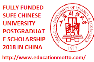 FULLY FUNDED SUFE CHINESE UNIVERSITY POSTGRADUATE SCHOLARSHIP 2018 IN CHINA Application Deadline, Description of Scholarship, Eligibility Criteria, Introduction of SUFE, Method of Applying, Post Graduate Scholarship 2018, Scholarship is China,