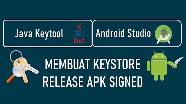 Buat Keystore APK Android untuk Rilis APK di Playstore