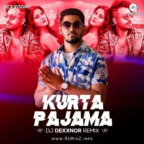 kurta-pajamaa-remix-dj-dexxnor