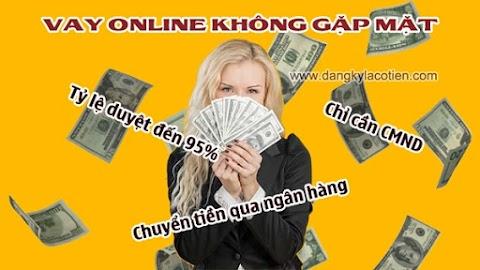 Vay tiền online không cần gặp mặt chỉ cần CMND