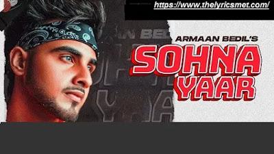 Sohna Yaar Song Lyrics | Armaan Bedil | Bachan Bedil | Daljit Chitti | Latest Songs 2020