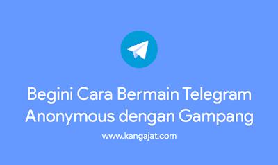 cara-memainkan-telegram-anonymous