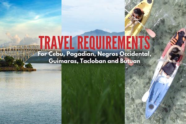 Pagadian, Negros Occidental, Guimaras, Tacloban, Butuan, Cebu Travel Requirements 2021