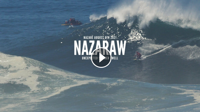 Raw Footage - Nazaré Unexpected Summer Swell - August 6th 2021