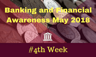 Banking and Financial Awareness May 2018: 4th Week