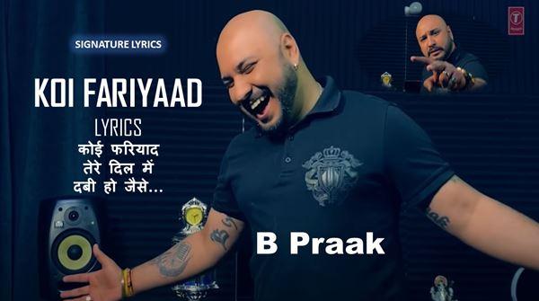 KOI FARIYAAD Lyrics - B PRAAK - Heart Touching