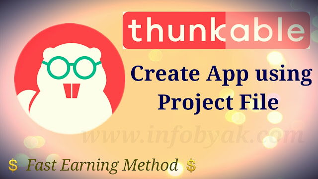 Create Task App with Thunkable using Project file | Fast Earning Method