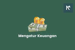 Tips Mengatur Keuangan Untuk Masa Depan Yang Cerah