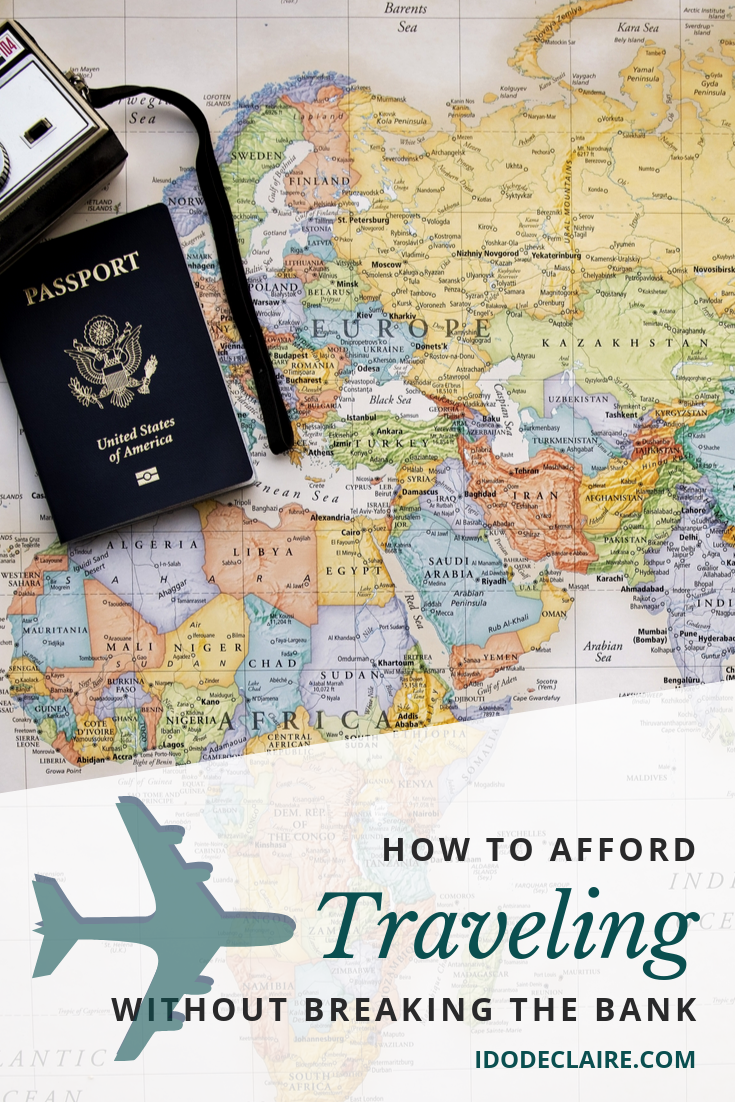 How to Afford Traveling Without Breaking the Bank