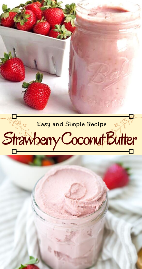 Strawberry Coconut Butter #desserts #cakerecipe #chocolate #fingerfood #easy