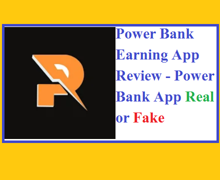 Power Bank Earning App Review - Power Bank App Real or Fake