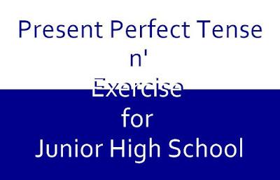 Materi Present Perfect Tense dan Latihan Soal Kelas  Materi Present Perfect Tense dan Latihan Soal Kelas 9