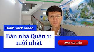 Danh sách video bán nhà Quận 11 mới nhất trên kênh Youtube Nhà Đất Đông Nam Bộ