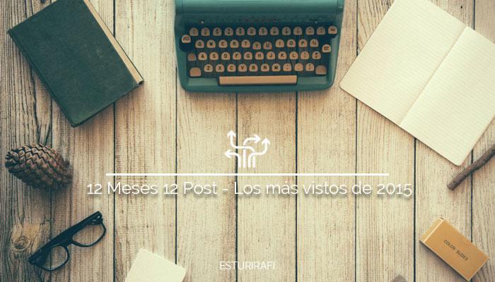 12 Meses 12 Post - Los más vistos de 2015