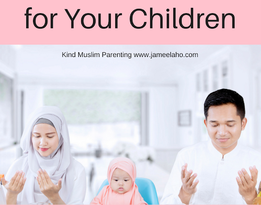 How to Make Dua for Your Children