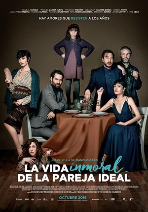 Poster La vida inmoral de la pareja ideal 2016
