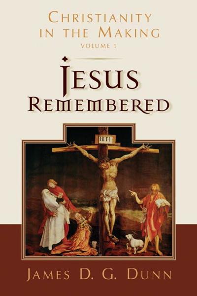 James D.G. Dunn-Jesus Remembered-