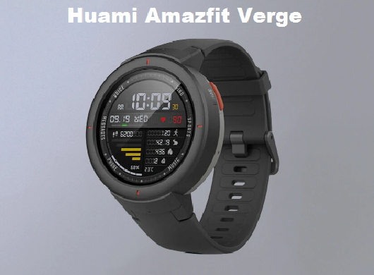 Huami Amazfit Verge Specs, Price, Features