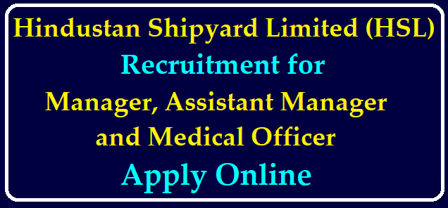 Hindustan Shipyard Limited (HSL) Recruitment for Manager, Assistant Manager, Medical Officer Apply Online @hslvizag.in /2020/07/Hindustan-Shipyard-Ltd-Recruitment-for-Manager-Assistant-Manager-Medical-Officer-Apply-Online-hslvizag.in.html