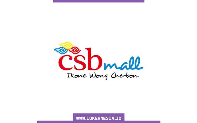 Lowongan Kerja CSB Mall Cirebon Januari 2021