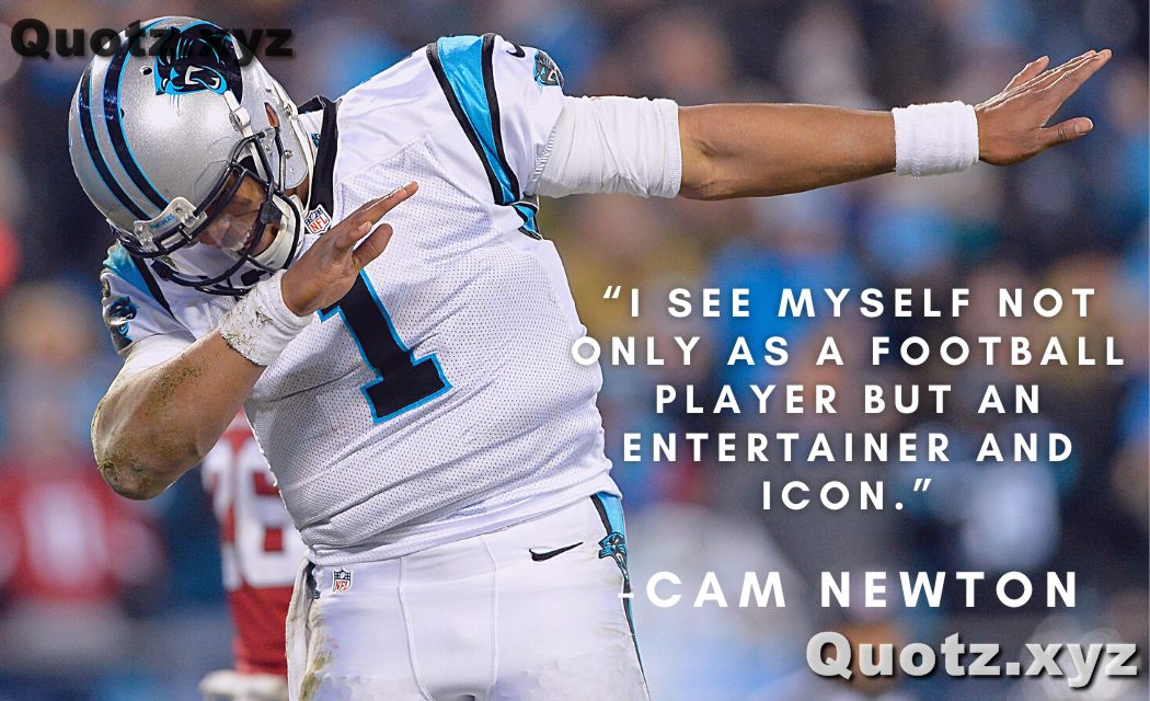 So, here are some quotes by cam newton with quotes images
