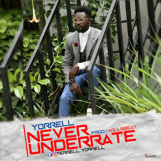 [Music] Yorrell Never Underrate Prod: By Willzbeat