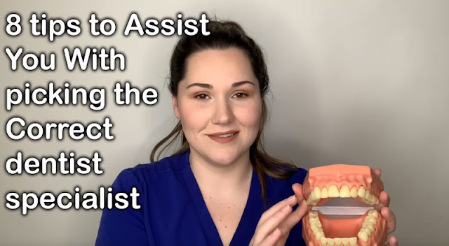8 tips to Assist You With picking the Correct dentist specialist