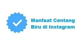 Manfaat Centang Biru di Instagram