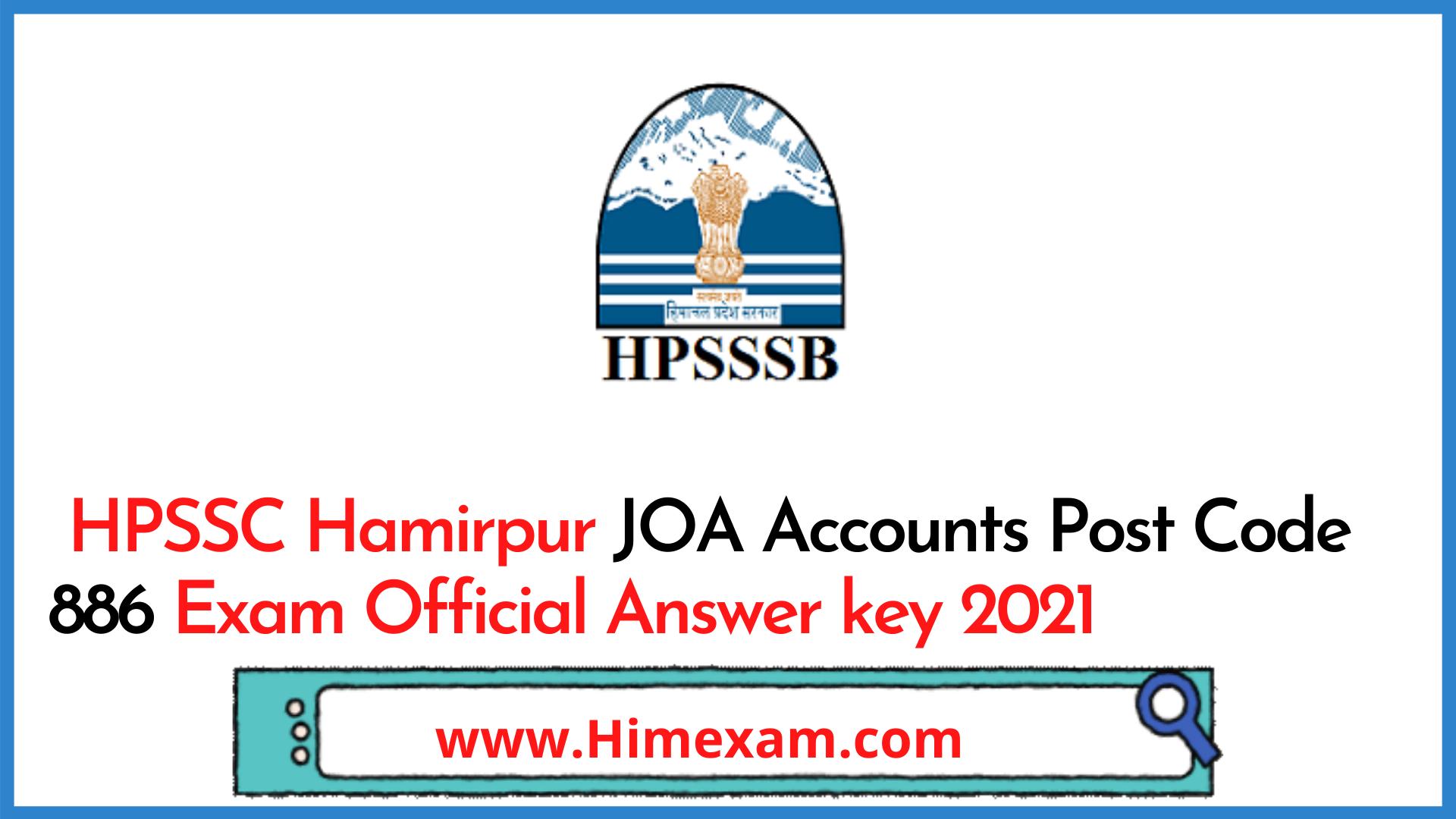 HPSSC Hamirpur JOA Accounts Post Code 886 Exam Official Answer key 2021